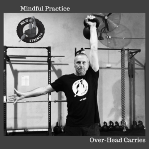 Mindful Practice over-head carries